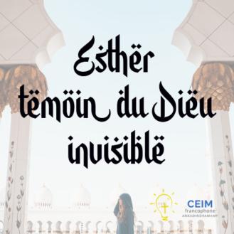 Esther témoin du Dieu invisible